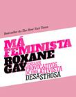 """""""Má Feminista"""", por Roxane Gay"""